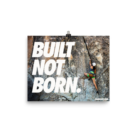 Built Not Born - Climbing Poster