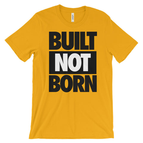 Built NOT Born Tee