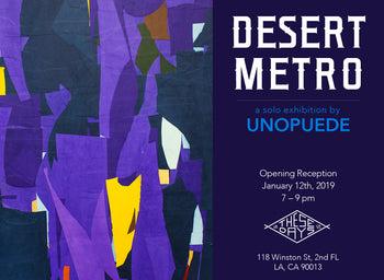 DESERT METRO | A Solo Exhibition by Unopuede