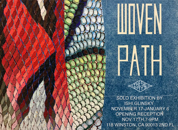 WOVEN PATH | Solo Exhibition by Ishi Glinsky