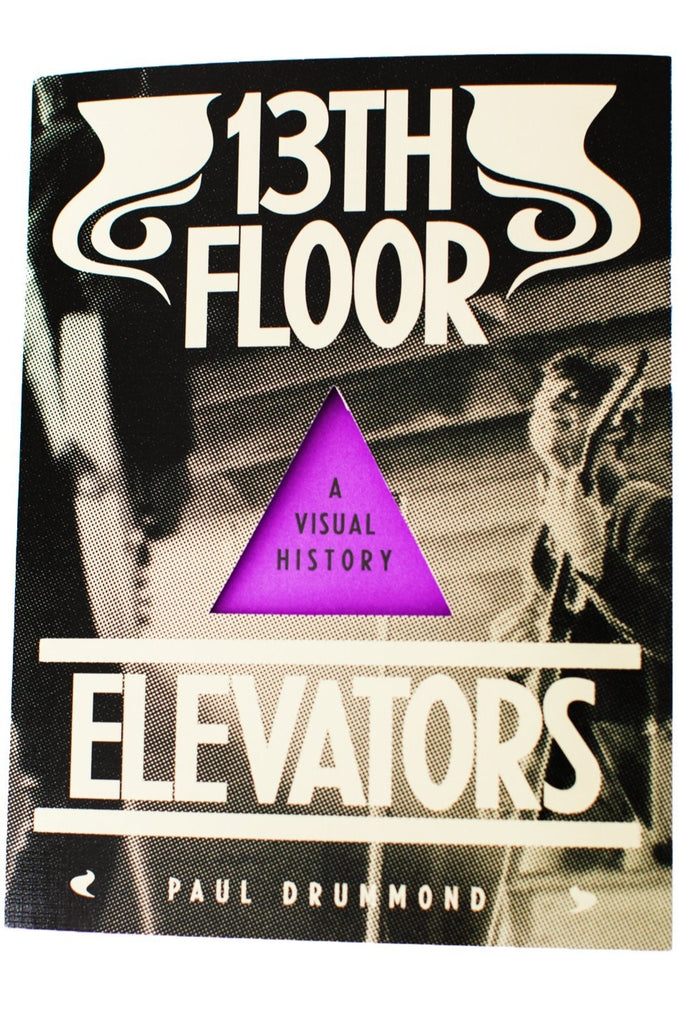 Load image into Gallery viewer, 13TH FLOOR ELEVATORS | A Visual History