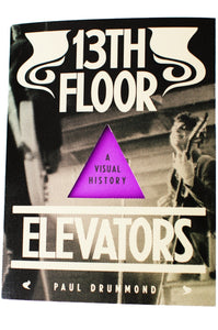 13TH FLOOR ELEVATORS | A Visual History