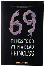 Load image into Gallery viewer, 69 THINGS TO DO WITH A DEAD PRINCESS