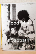 Load image into Gallery viewer, A Good Man's Grave Is His Sabbath