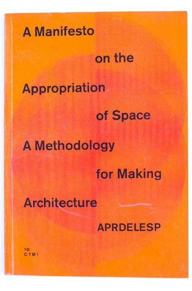 A MANIFESTO ON THE APPROPRIATION OF SPACE