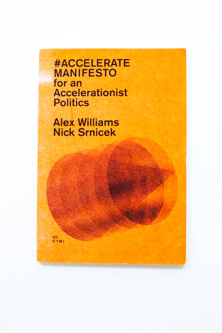 ACCELERATE MANIFESTO FOR AN ACCELERATIONIST POLITICS