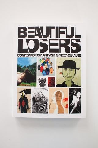 Beautiful Losers : Contemporary Art And Street Culture