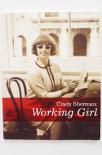 Load image into Gallery viewer, CINDY SHERMAN | WORKING GIRL