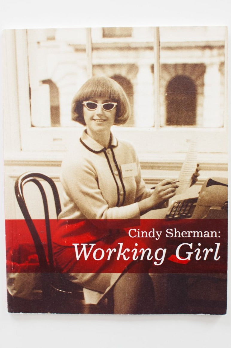 CINDY SHERMAN | WORKING GIRL