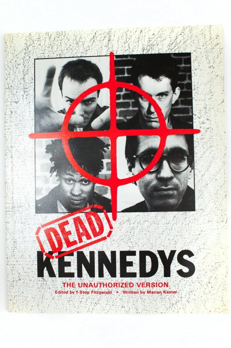 DEAD KENNEDYS | THE UNAUTHORIZED VERSION