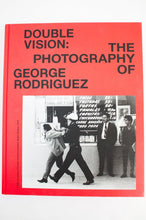 Load image into Gallery viewer, DOUBLE VISION | THE PHOTOGRAPHY OF GEORGE RODRIGUEZ