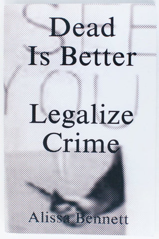 DEAD IS BETTER | LEGALIZE CRIME