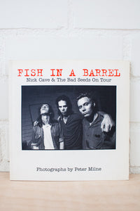 Fish In A Barrel - Nick Cave And The Bad Seeds On Tour