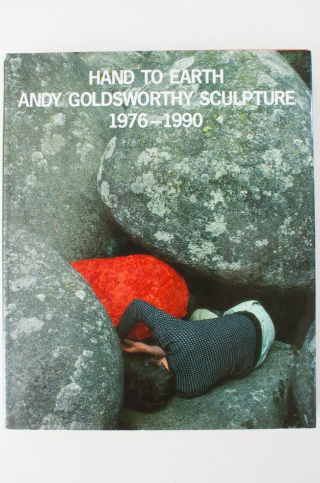 Sculpture 1976-1990 Andy Goldsworthy Hand to Earth