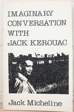Load image into Gallery viewer, Imaginary Conversations With Jack Kerouak