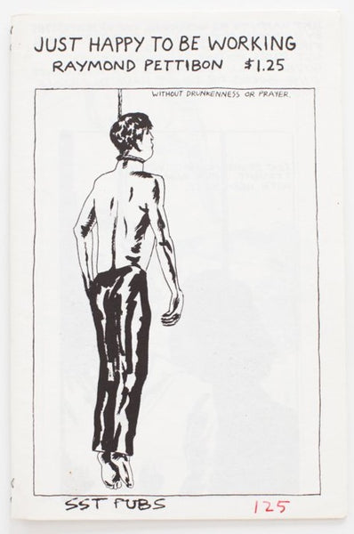 Raymond Pettibon | Just Happy To Be Working