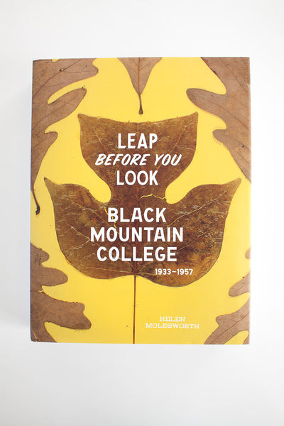 Leap Before You look - Black Mountain College 1933-1957