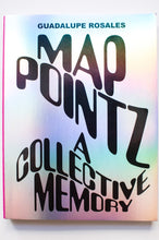 Load image into Gallery viewer, MAP POINTZ | A Collection of Memory