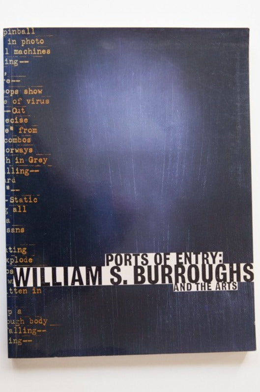 Ports Of Entry | William S. Burroughs And The Arts