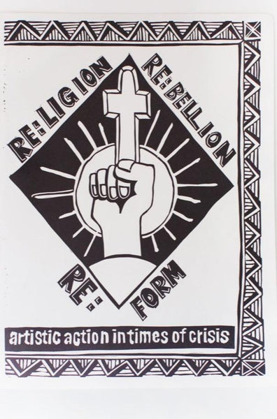 RELIGION REBELLION REFORM | ARTISTIC ACTION IN TIMES OF CRISIS