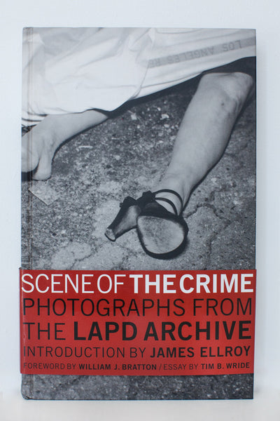 Scene Of The Crime - Photographs From The LAPD Archive