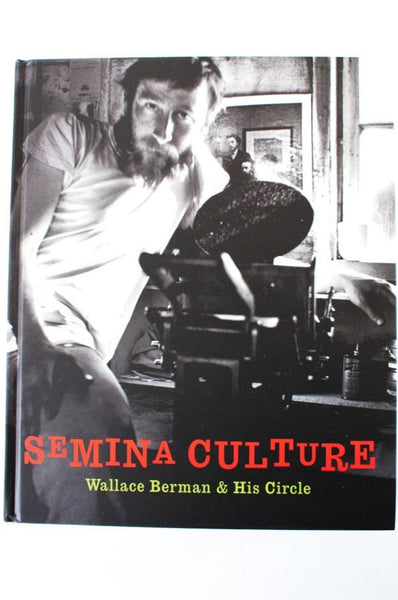 Semina Culture : Wallace Berman and His Circle (2nd printing)