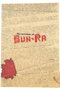 THE WISOM OF SUN RA | Sun Ra's Polemical Broadsheets and Streetcorner Leaflets