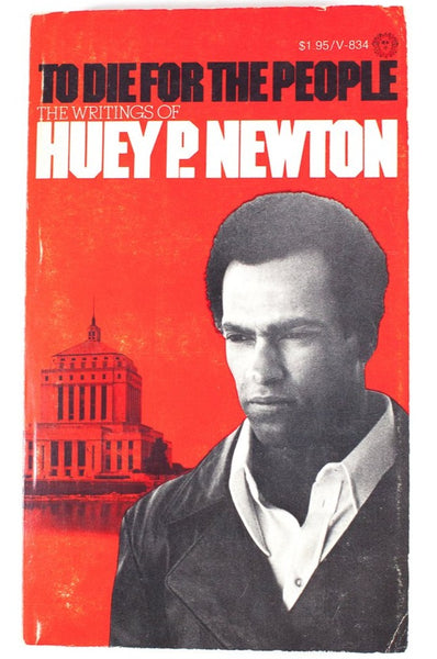 TO DIE FOR THE PEOPLE | The Writings of Huey P. Newton