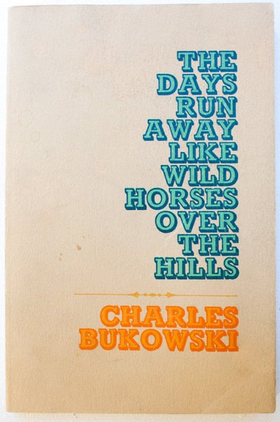 THE DAYS RUN AWAY LIKE WILD HORSES OVER THE HILLS | 16th Printing
