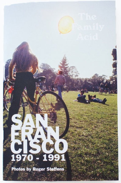 The Family Acid | San Francisco 1970-1991