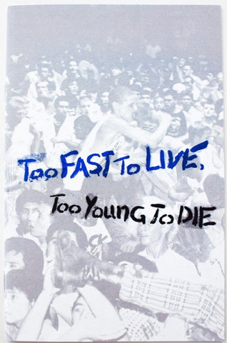Too Fast To Live, Too Young To Die