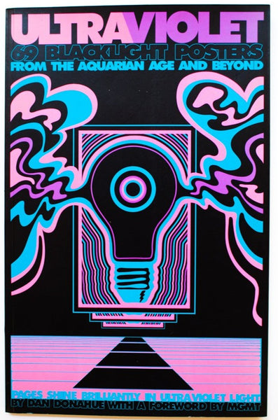 ULTRAVIOLET | 69 Classic Blacklight Posters from the Aquarian Age and Beyond
