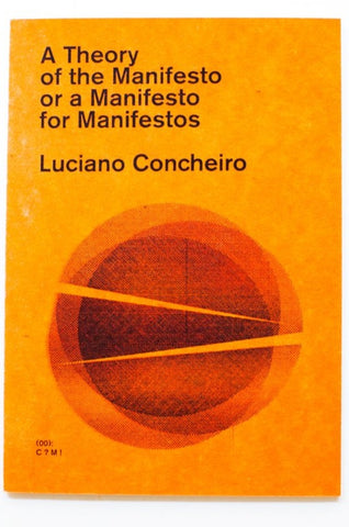 A THEORY OF THE MANIFESTO OR A MANIFESTO FOR MANIFESTOS