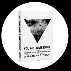 You Are Message | Guillaume Wolf
