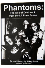 Load image into Gallery viewer, PHANTOMS | The Rise of Deathrock from the LA Punk Scene