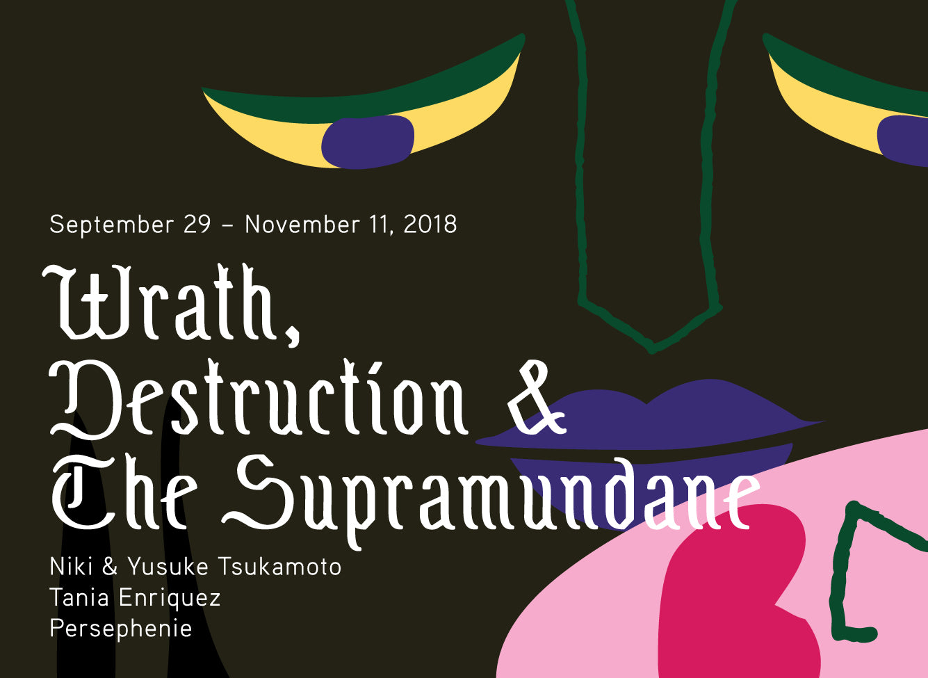 Wrath, Destruction, & The Supramundane | Niki & Yusuke Tsukamoto, Tania Enriquez, Persephenie