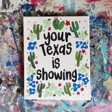 Your Texas is Showing Hand Painted Canvas by Hello Henney