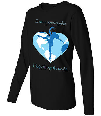 "T Shirt - Women's Black Long Sleeve ""I am a Dance Teacher"""