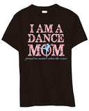 I am a Dance Mom T-Shirt