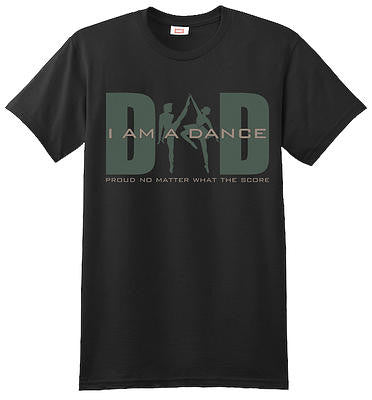 T Shirt - I am a Dance Dad... Proud