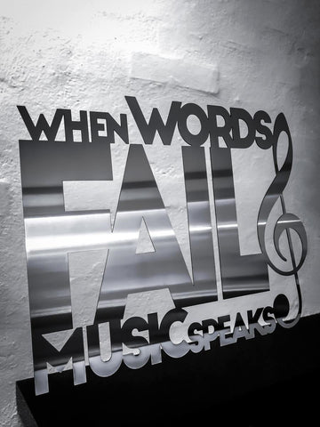 When words fail music speaks - Rustfri stål 62x48,5cm