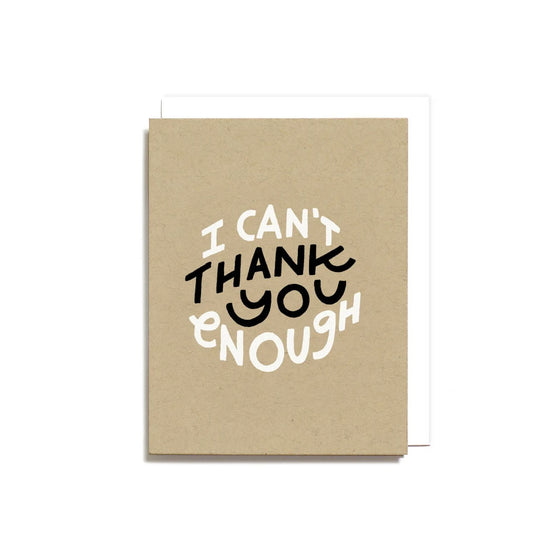 Can't Thank You Enough Card Worthwhile Paper - Foursided