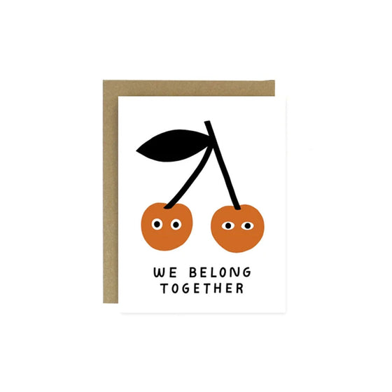 We Belong Together Cherries Card Worthwhile Paper - Foursided