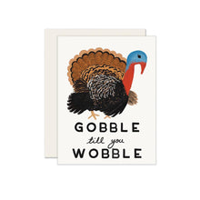 Gobble Til You Wobble Card