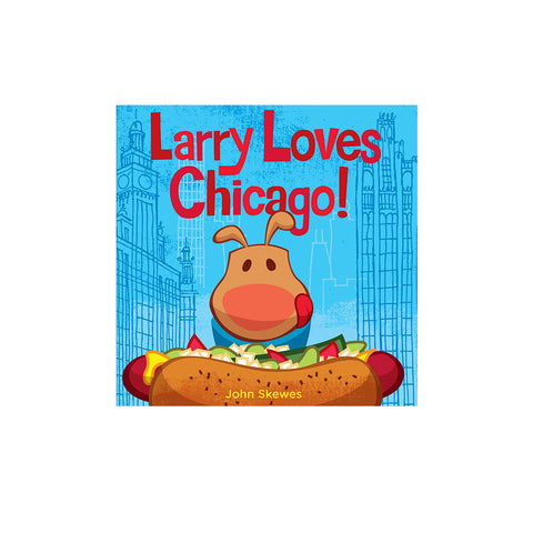 Larry Loves Chicago! Board Book
