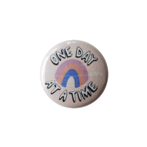 """One Day At A Time"" Social Distancing Button Foursided - Foursided"