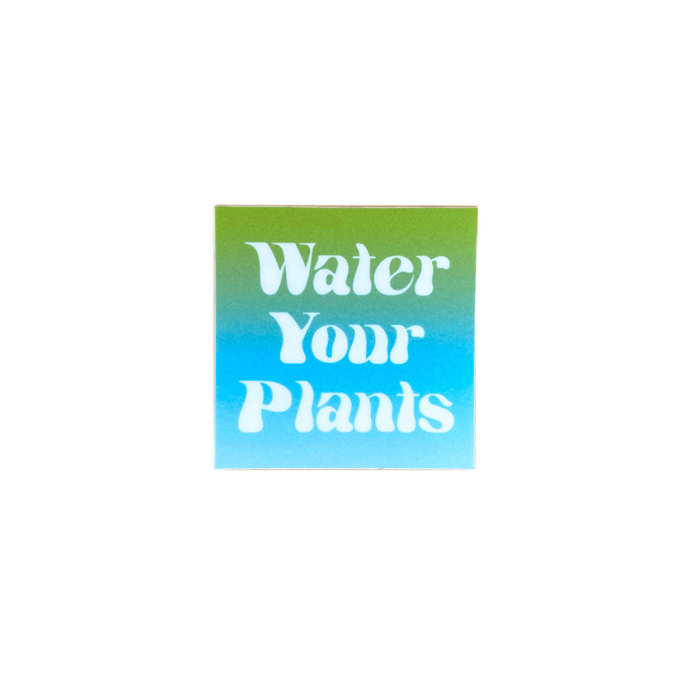 Water Your Plants Vinyl Sticker