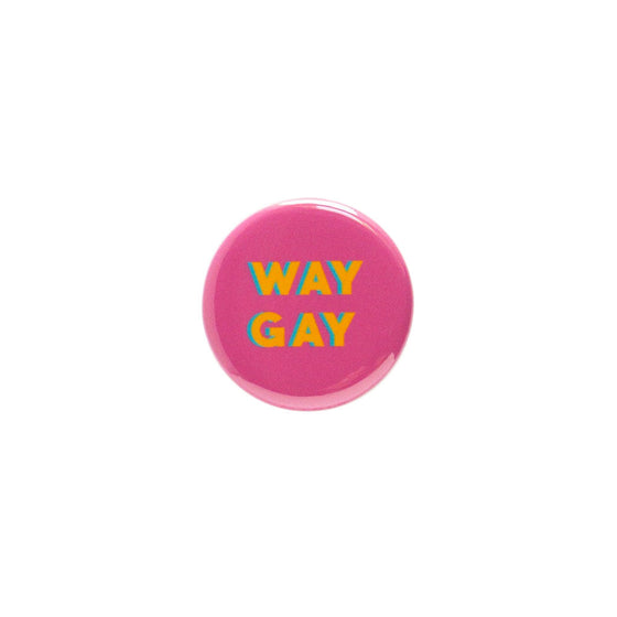 Way Gay Button
