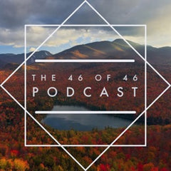 46 of 46 Podcast | Adirondack High Peaks