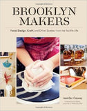 Brooklyn Makers: Food, Design and Craft